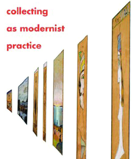 Collecting as Modernist Practice by Jeremy Braddock